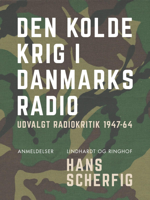 Image of   Den kolde krig i Danmarks Radio. Udvalgt radiokritik 1947-64 (E-bog)