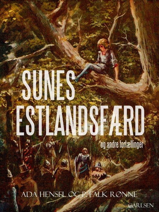 Sunes Estlandsfærd og andre fortællinger (E-bog)
