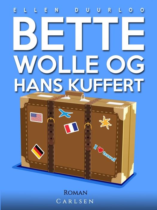 Bette Wolle og hans kuffert (Bog)