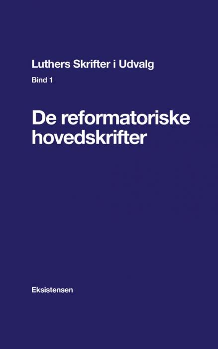 Luthers Skrifter i Udvalg, Bind 1 (E-bog)