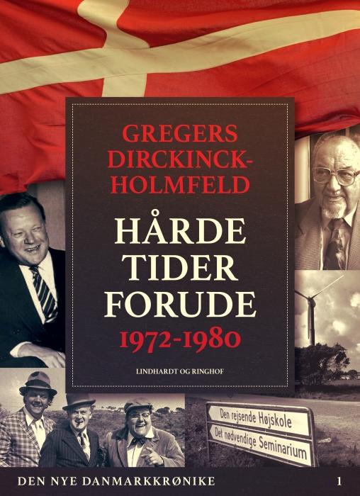 Den nye Danmarkskrønike: Hårde tider forude 1972-1980 (Bog)