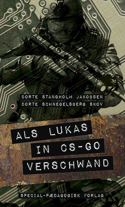 Als Lukas In CS-GO verschwand (E-bog)