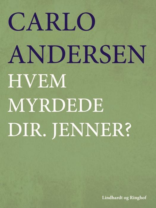Billede af Carlo Andersen, Hvem myrdede dir. Jenner? (E-bog)