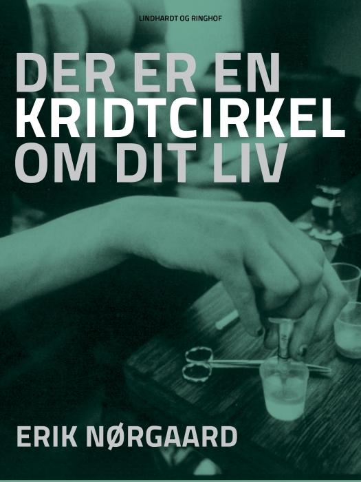 Image of   Der er en kridtcirkel om dit liv (E-bog)