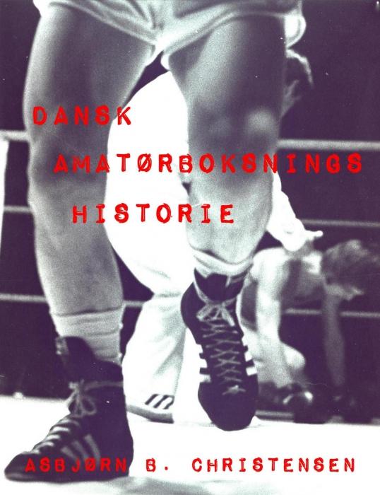 Image of   Dansk amatørboksnings historie (Bog)