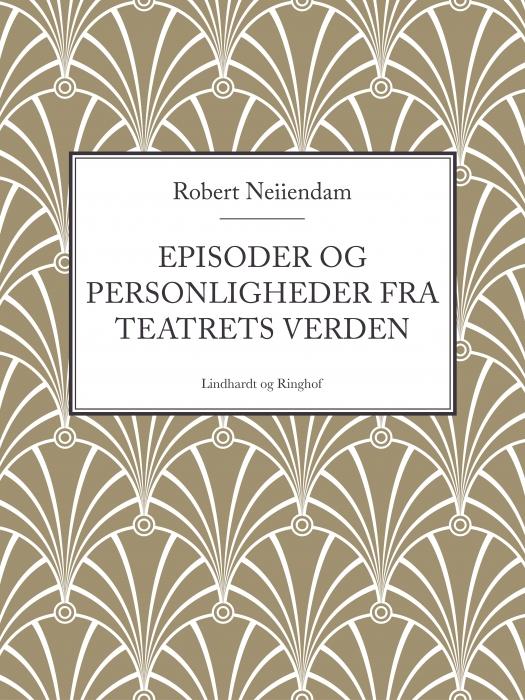 Episoder og personligheder fra teatrets verden (E-bog)