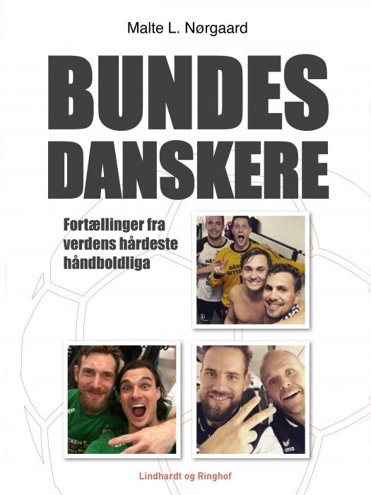 Image of   Bundesdanskere - fortællinger fra verdens hårdeste håndboldliga (E-bog)