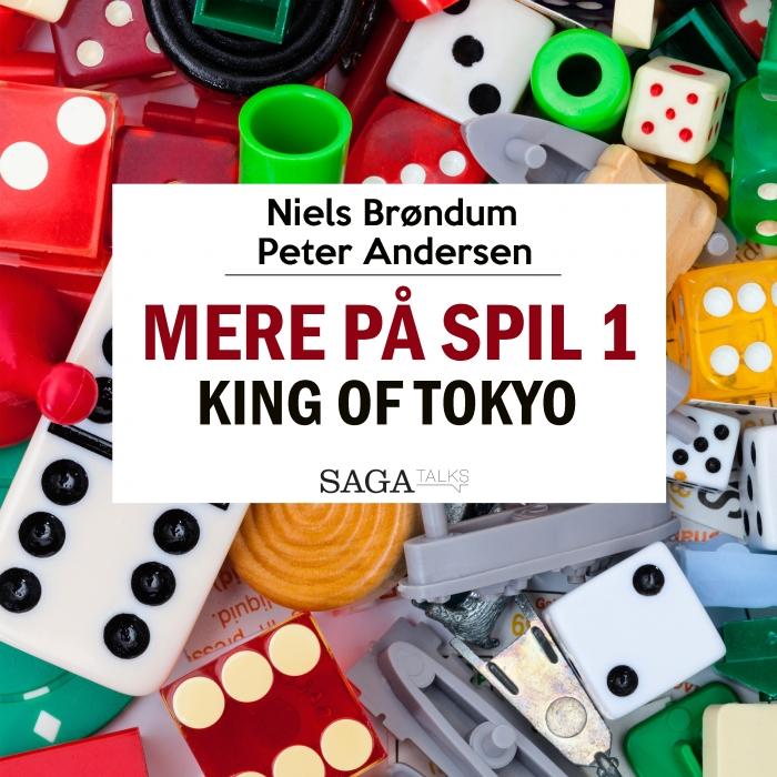 Mere På Spil #1 - King of Tokyo (Lydbog)