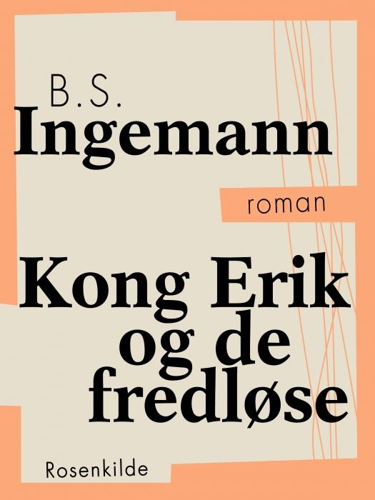 Image of Kong Erik og de fredløse (E-bog)