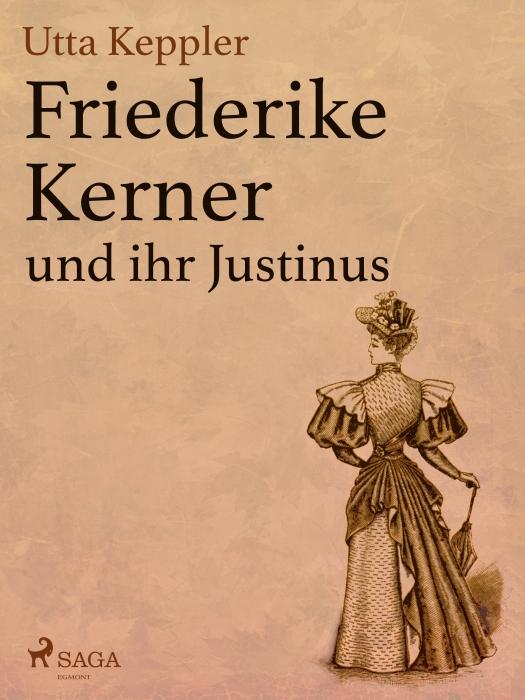 Friederike Kerner und ihr Justinus (E-bog)