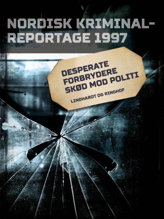 Desperate forbrydere skød mod politi (E-bog)