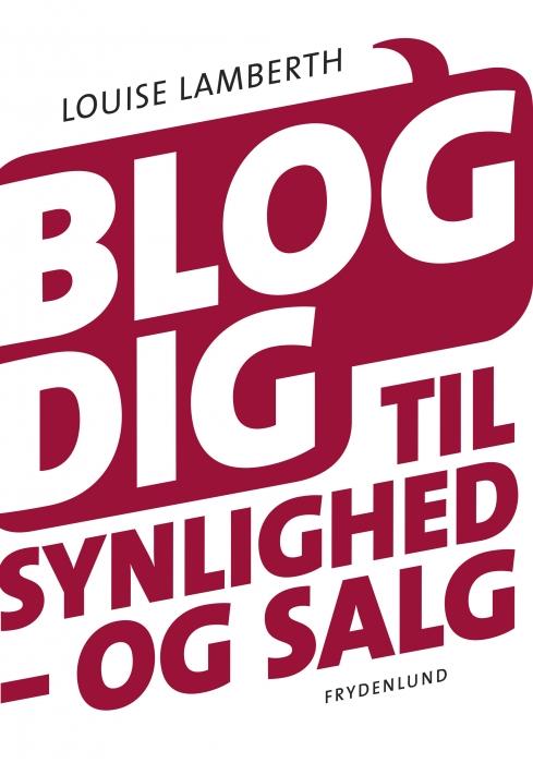 Image of   Blog dig til synlighed - og salg (E-bog)
