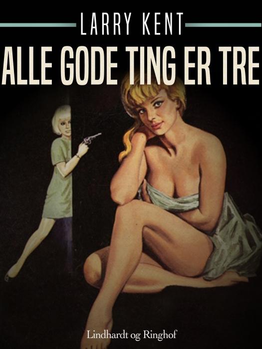 Image of   Alle gode ting er tre (E-bog)