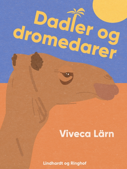 Image of   Dadler og dromedarer (E-bog)