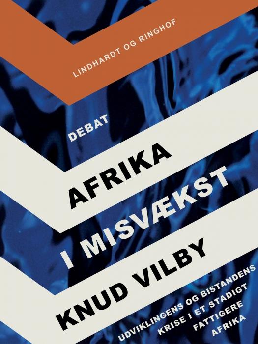 Image of   Afrika i misvækst: Udviklingens og bistandens krise i et stadigt fattigere Afrika (Bog)