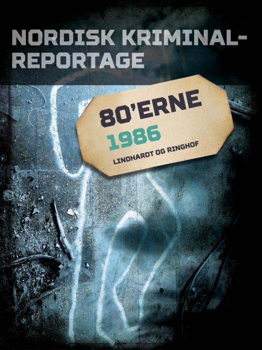 Image of   Nordisk Kriminalreportage 1986 (E-bog)