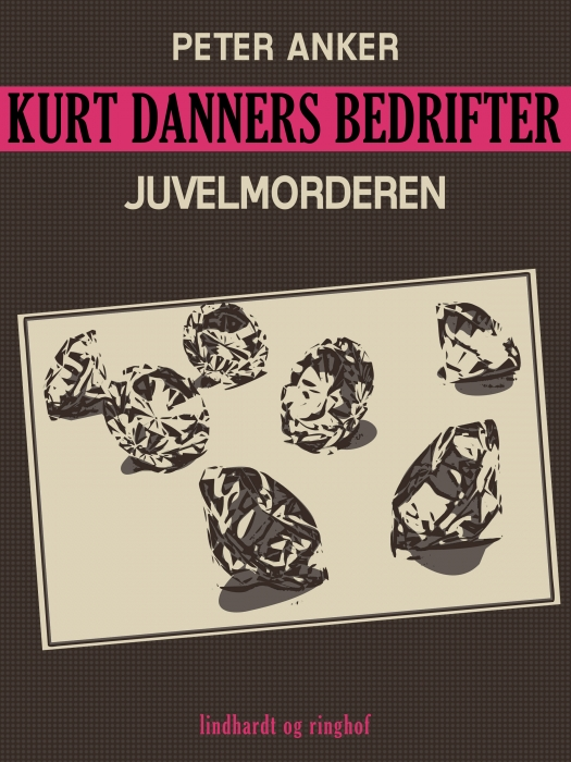 Kurt Danners bedrifter: Juvelmorderen (E-bog)