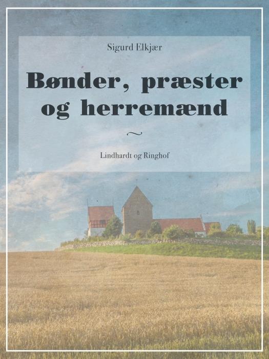 Bønder, præster og herremænd (E-bog)