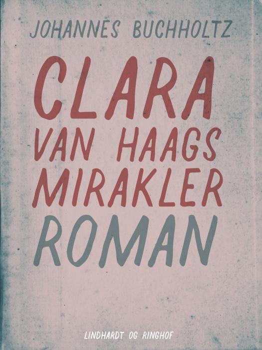 Clara van Haags mirakler (Lydbog)