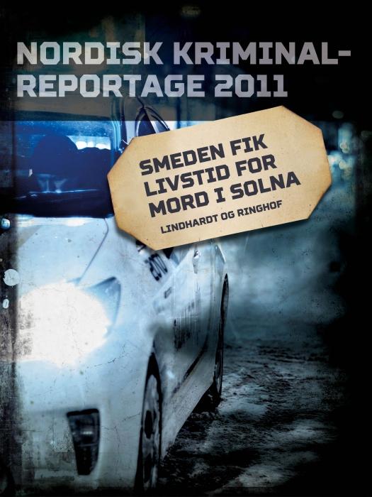 Smeden fik livstid for mord i Solna (E-bog)