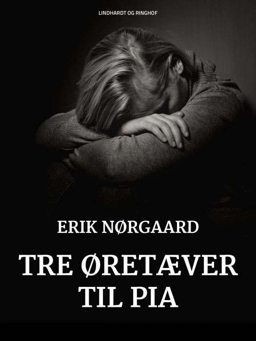 Image of   Tre øretæver til Pia (E-bog)