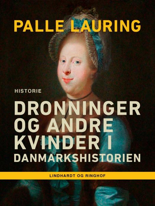 Dronninger og andre kvinder i Danmarkshistorien (Lydbog)