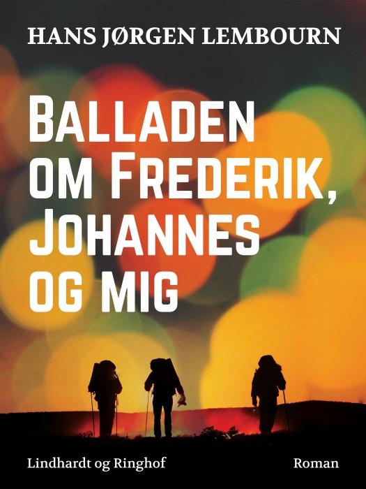 Image of   Balladen om Frederik, Johannes og mig (Bog)