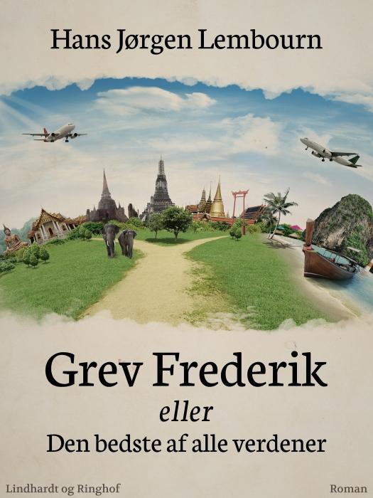 Image of   Grev Frederik eller Den bedste af alle verdener (Bog)
