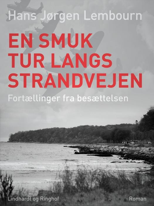 Image of   En smuk tur langs Strandvejen: fortællinger fra besættelsen (Bog)
