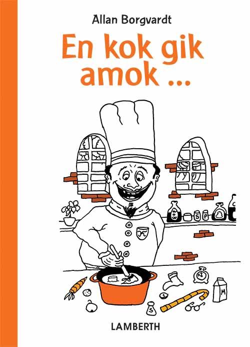 Image of En kok gik amok ... (Bog)