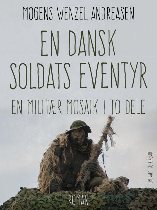 En dansk soldats eventyr: en militær mosaik i to dele (Bog)