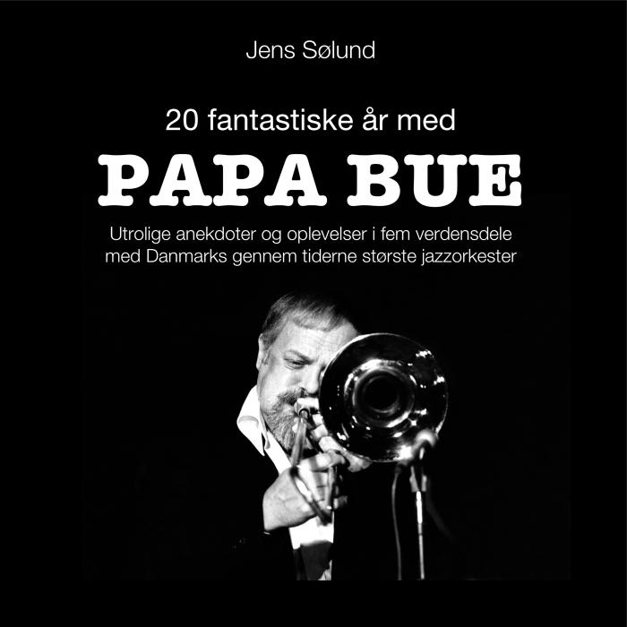 Image of   20 fantastiske år med PAPA BUE (Bog)