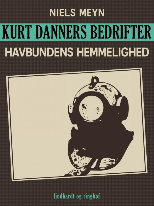 Kurt Danners bedrifter: Havbundens hemmelighed (E-bog)