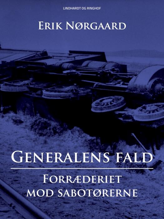 Image of   Generalens fald: Forræderiet mod sabotørerne (E-bog)