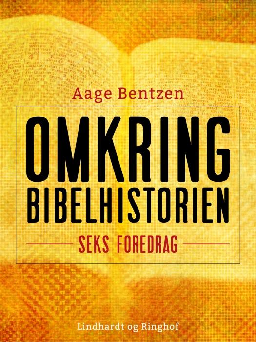 Image of Omkring Bibelhistorien. Seks Foredrag (E-bog)