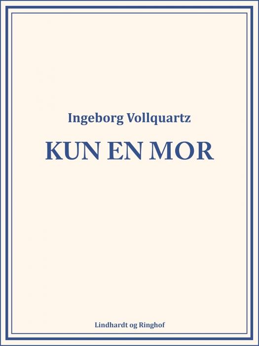 Image of   Kun en mor (E-bog)
