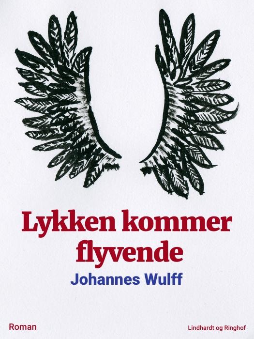 Lykken kommer flyvende (E-bog)