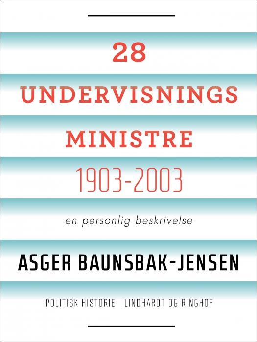 Image of   28 undervisningsministre 1903-2003. En personlig beskrivelse (E-bog)
