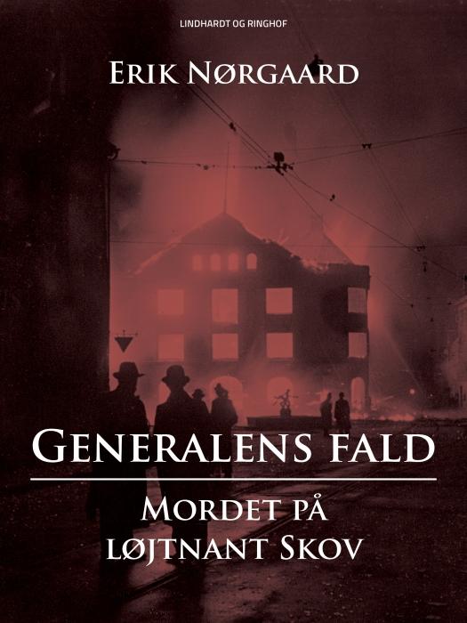 Image of   Generalens fald: Mordet på løjtnant Skov (E-bog)