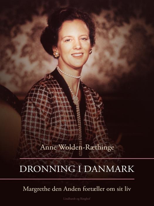 Image of Dronning i Danmark - Margrethe den Anden fortæller om sit liv (Bog)