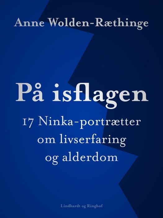 Image of På isflagen: 17 Ninka-portrætter om livserfaring og alderdom (Bog)
