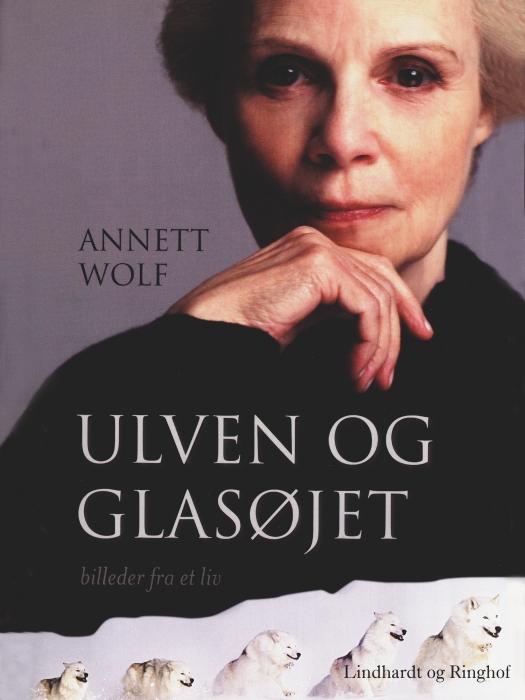 Image of Ulven og glasøjet: Billeder fra et liv (Bog)