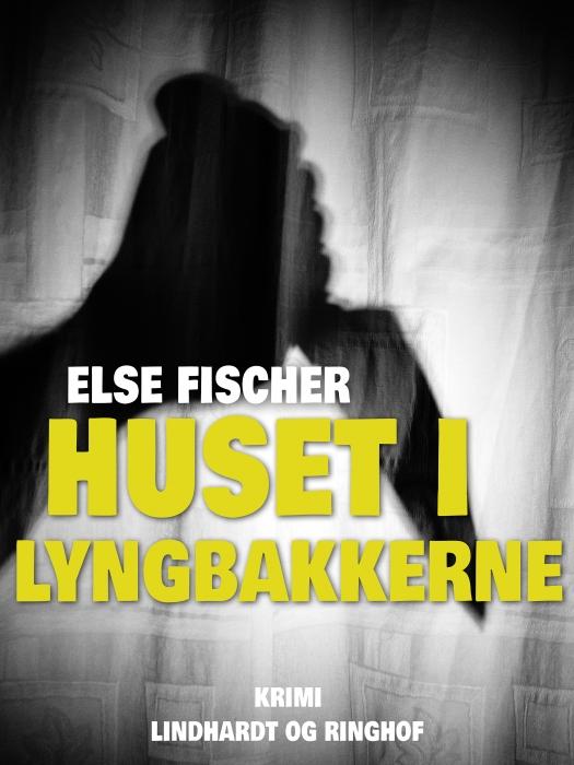 Image of   Huset i lyngbakkerne (Bog)