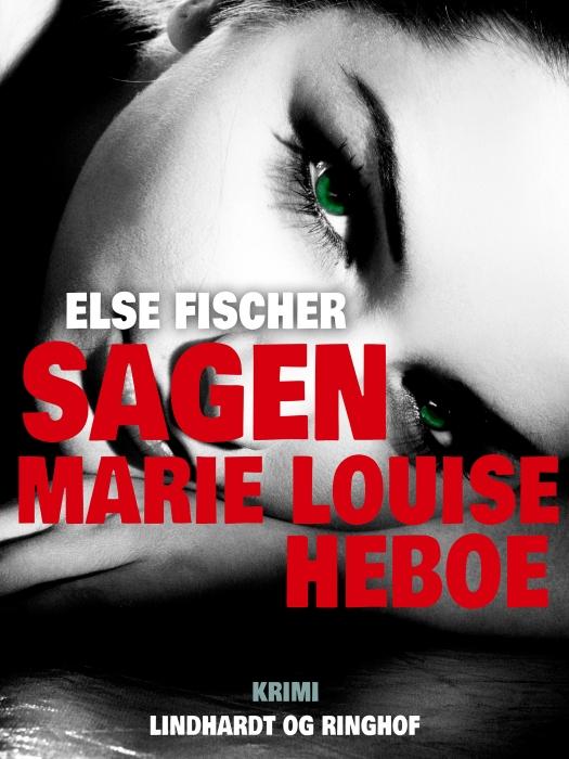 Image of   Sagen Marie Louise Heboe (Bog)