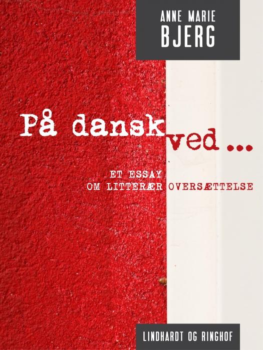 Image of På dansk ved ... Et essay om litterær oversættelse (Bog)