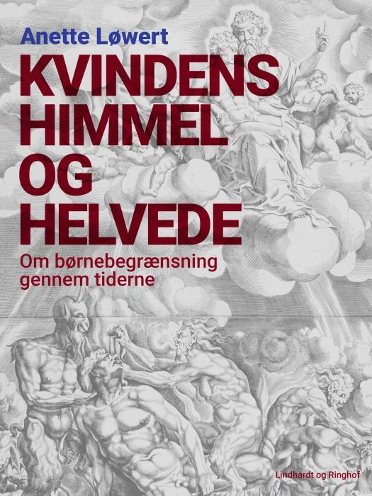 Image of Kvindens himmel og helvede: om børnebegrænsning gennem tiderne (Bog)