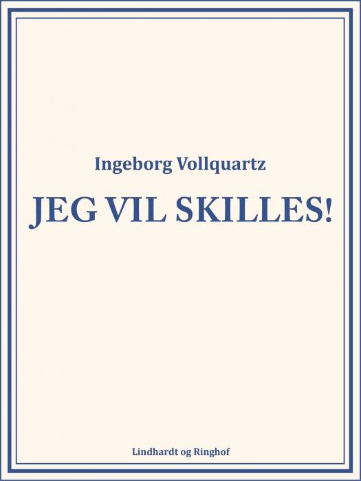 Image of   Jeg vil skilles! (Bog)