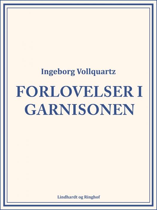 Image of   Forlovelser i garnisonen (Bog)