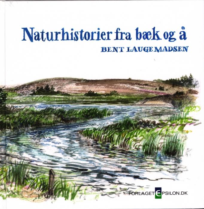Naturhistorier fra bæk og å (Bog)