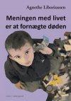 Image of MENINGEN MED LIVET ER AT FORNÆGTE DØDEN (E-bog)